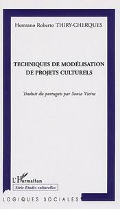 Hermano Roberto Thiry-Cherques - Techniques de modélisation de projets culturels.