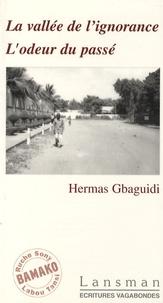 Hermas Gbaguidi - La vallée de l'ignorance - L'odeur du passé.