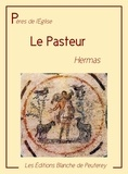 Hermas Hermas - Le Pasteur.