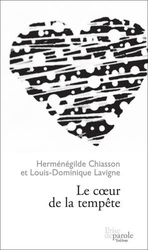 Herménégilde Chiasson et Louis-Dominique Lavigne - Le coeur de la tempête.