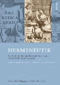 Hermeneutik - Die Geschichte der abendländischen Textauslegung von der Antike bis zur Gegenwart.