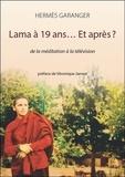 Hermès Garanger - Lama à 19 ans... Et après ? - De la méditation à la télévision.