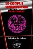 Hermès Trismégiste - Le Corpus Hermeticum d'Hermès Trismégiste - Edition intégrale.
