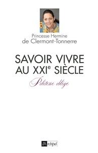 Hermine de Clermont-Tonnerre et Hermine de Clermont-Tonnerre - Savoir-vivre au XXIè siècle.