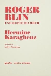 Hermine Karagheuz - Roger Blin - Une dette d'amour.