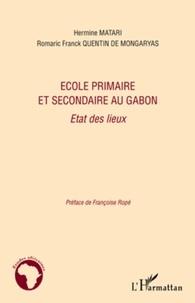 Hermine Matari et Romaric Franck Quentin de Mongaryas - Ecole primaire et secondaire au Gabon - Etat des lieux.