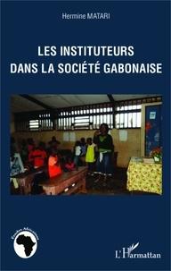 Hermine Matari - Les instituteurs dans la société gabonaise.