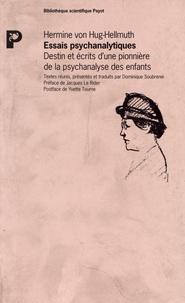 Hermine von Hug-Hellmuth - Essais psychanalytiques - Destin et écrits d'une pionnière de la psychanalyse des enfants.