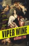 Hermione Eyre - Viper Wine.