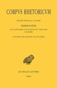 Galabria.be Corpus rhetoricum - Tome 4, Prolégomènes au De ideis ; Les catégories stylistiques du discours (De ideis) ; Synopses des exposés sur les ideai Image