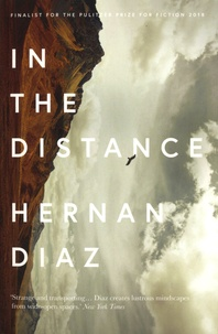 Hernán Diaz - In the Distance.