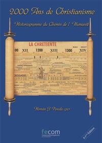 Hernan-J Pereda - 2000 Ans de christianisme - Historiogramme du chemin de l'humanité.