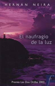 Hernàn Neira - El naufragio de la luz.