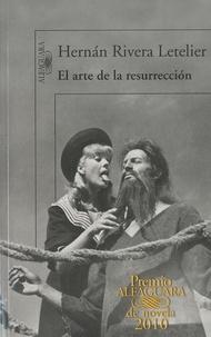 Hernan Rivera Letelier - El arte de la resurreccion.