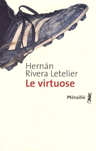 Hernan Rivera Letelier - Le virtuose.