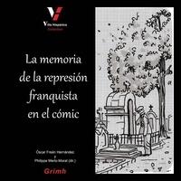 Hernandez oscar Frean et Philippe Merlo-Morat - La memoria de la represion franquista en el comic.