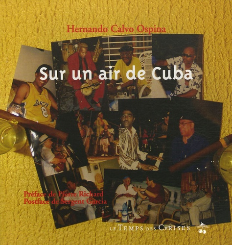 Hernando Calvo Ospina - Sur un air de Cuba.