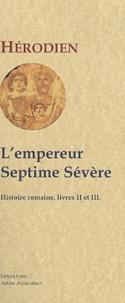 Herodien - Histoire romaine - Livres II et III, L'empereur Septime Sévère (193-211).