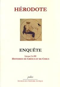Hérodote - Enquête - Livres I àIII, Histoires de Crésus et de Cyrus.