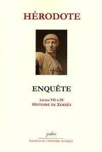 Hérodote - Enquête - Livres VII à IX, Histoire de Xerxès.