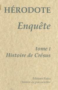 Hérodote - Enquête - Tome 1, Histoire de Crésus.