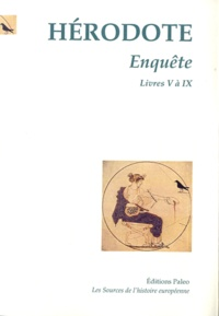 Hérodote - Enquête - Tome 2, Livres V à IX.