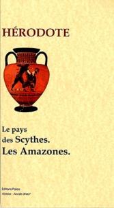 Hérodote - Enquête - Livre IV, Les Scythes, les amazones.