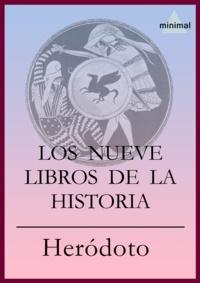 Heródoto Heródoto - Los nueve libros de la Historia.
