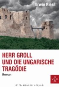 Herr Groll und die ungarische Tragödie.