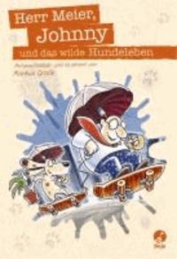 Herr Meier, Johnny und das wilde Hundeleben.