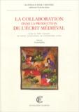 Herrad Spilling et  Collectif - la collaboration dans la production de l'écrit médiéval - Actes du XIIIe colloque du Comité international de paléographie latine (Weingarten, 22-25 septembre 2000).