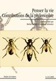 Herren - Etudes de lettres, n° 3-4 (2008) Penser la vie : contributions de la philosophie.