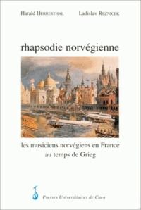 Herresthal - Rhapsodie norvégienne - Les musiciens norvégiens en France au temps de Grieg.