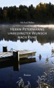 Herrn Petermanns unbedingter Wunsch nach Ruhe.