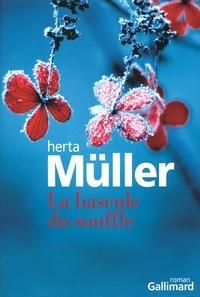 Herta Müller - La bascule du souffle.
