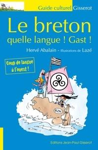 Hervé Abalain - Le breton - Quelle langue, Gast !.