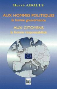 Hervé Abouly - Aux hommes politiques la bonne gouvernance, aux citoyens la bonne responsabilité.