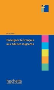 Hervé Adami - Enseigner le français aux adultes migrants.