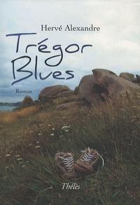Hervé Alexandre - Trégor Blues.