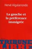 Hervé Algalarrondo - La gauche et la préférence immigrée.