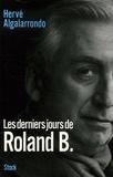 Hervé Algalarrondo - Les derniers jours de Roland B..