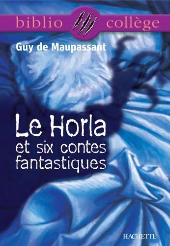 Bibliocollège - Le Horla et six contes fantastiques, Guy de Maupassant.