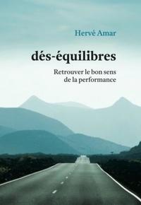 Herve Amar - Dés-équilibres - Retrouver le bon sens de la performance.
