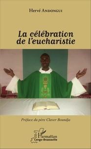 Hervé Andongui - La célébration de l'eucharistie.