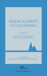 Hervé Arbousset et Caroline Lacroix - Risques, accidents et catastrophes - Liber amicorum en l'honneur de Madame le professeur Marie-France Steinlé-Feuerbach.