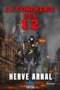 Hervé Arnal - La Confrérie des 12.