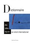 Hervé Ascensio et Pierre Bodeau-Livinec - Dictionnaire des idées reçues en droit international.