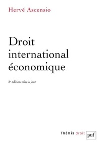 Hervé Ascensio - Droit international économique.