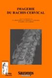 Hervé Bard et Jean-Claude Dosch - Imagerie du rachis cervical.