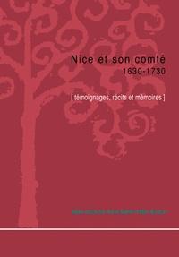 Hervé Barelli et Marc Bouiron - Nice et son comté, 1630-1730 - Témoignages, récits et mémoires.